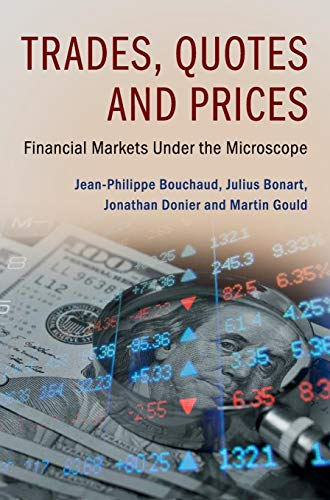 Trades, Quotes and Prices: Financial Markets Under the Microscope von Cambridge University Press