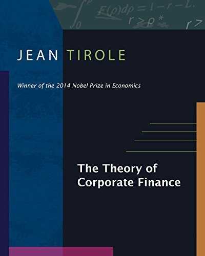The Theory of Corporate Finance. The Theory of Corporate Finance von Princeton University Press