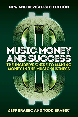 Music Money and Success 8th Edition: The Insider's Guide to Making Money in the Music Business von OMNIBUS PR
