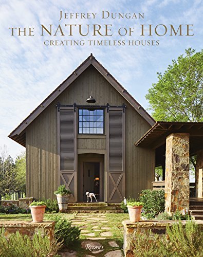 The Nature of Home: Creating Timeless Houses von Rizzoli