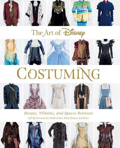 The Art of Disney Costuming: Heroes, Villains, and Spaces Between (Disney Editions Deluxe) von Disney Editions
