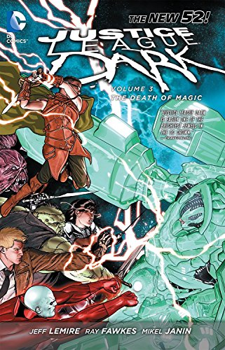 Justice League Dark Vol. 3: The Death of Magic (The New 52) (Justice League Dark: the New 52, Band 3)