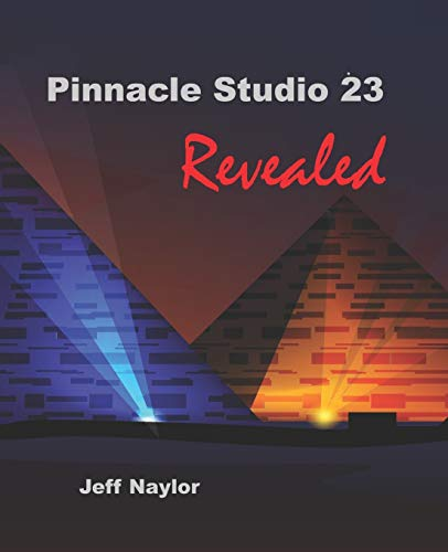 Pinnacle Studio 23 Revealed von DTVPro Publishing