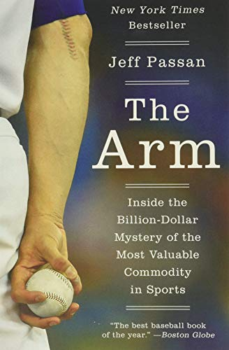 The Arm: Inside the Billion-Dollar Mystery of the Most Valuable Commodity in Sports von Harper Paperbacks