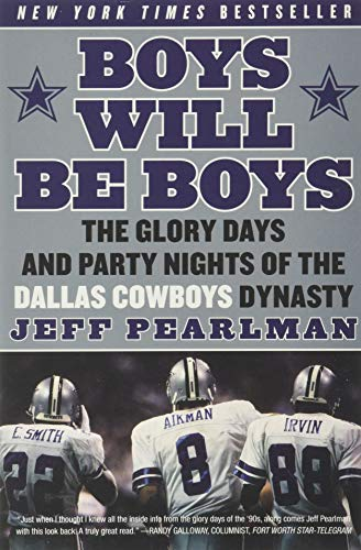 Boys Will Be Boys: The Glory Days and Party Nights of the Dallas Cowboys Dynasty von Harper Perennial