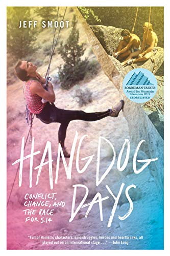 Hangdog Days: Conflict, Change, and the Race for 5.14 von MOUNTAINEERS BOOKS