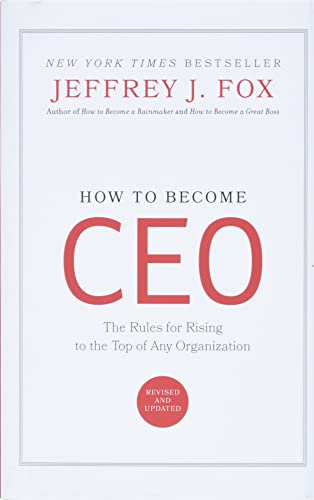 How to Become CEO: The Rules for Rising to the Top of Any Organization von Hachette Books