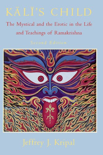 Kali's Child: The Mystical and the Erotic in the Life and Teachings of Ramakrishna von University of Chicago Press