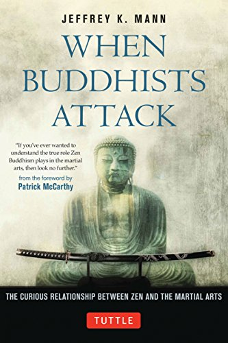 When Buddhists Attack: The Curious Relationship Between Zen and the Martial Arts von Tuttle Publishing