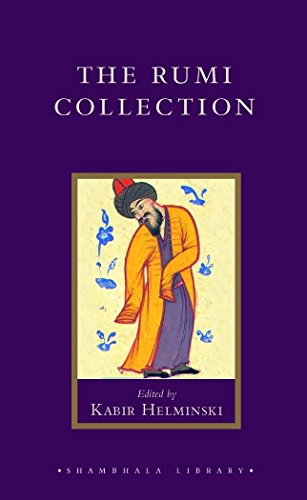 The Rumi Collection: An Anthology of Translations of Mevlana Jalaluddin Rumi (Shambhala Library)