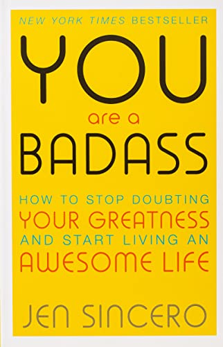 You Are a Badass: How to Stop Doubting Your Greatness and Start Living an Awesome Life von Hodder And Stoughton Ltd.