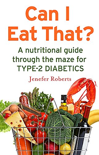 Can I Eat That?: A nutritional guide through the dietary maze for type 2 diabetics von Robinson
