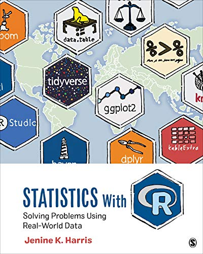 Statistics With R: Solving Problems Using Real-World Data