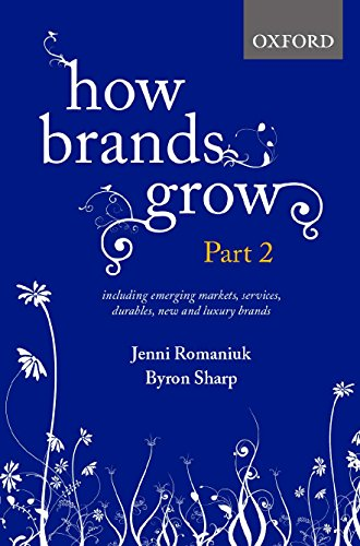 How Brands Grow: Part 2: Emerging Markets, Services, Durables, New and Luxury Brands von Oxford University Press