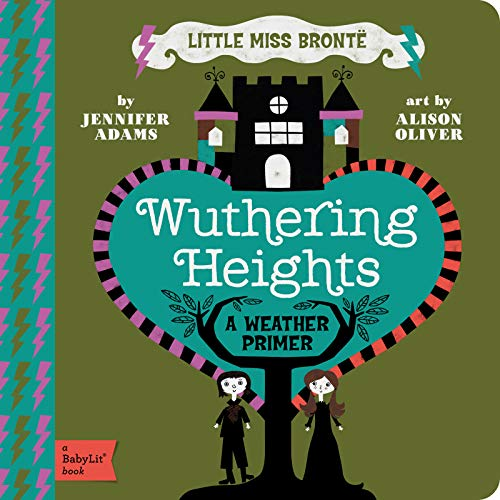 Little Miss Bronte: Wuthering Heights (Baby Lit)