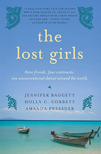 The Lost Girls: Three Friends. Four Continents. One Unconventional Detour Around the World. von Harper Perennial