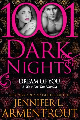 Dream Of You: A Wait For You Novella (1001 Dark Nights) von Evil Eye Concepts Incorporated