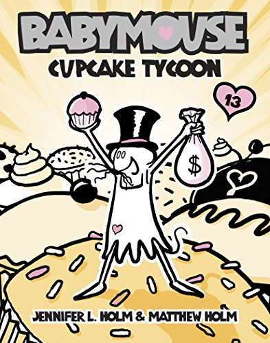 Babymouse #13: Cupcake Tycoon von Random House Books for Young Readers