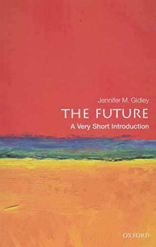 The Future: A Very Short Introduction (Very Short Introductions)