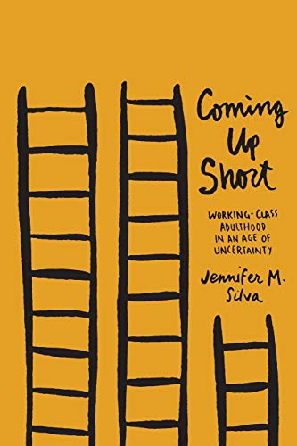 Coming Up Short: Working-Class Adulthood in an Age of Uncertainty von Oxford University Press