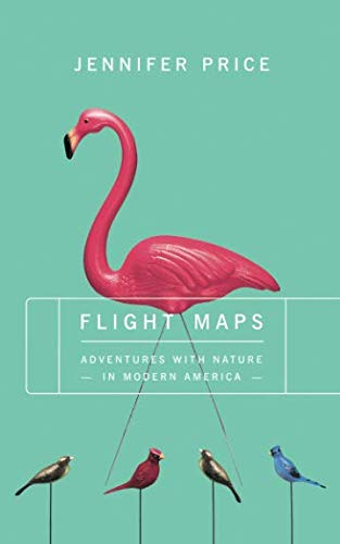 Flight Maps: Adventure with Nature in Modern America von Basic Books