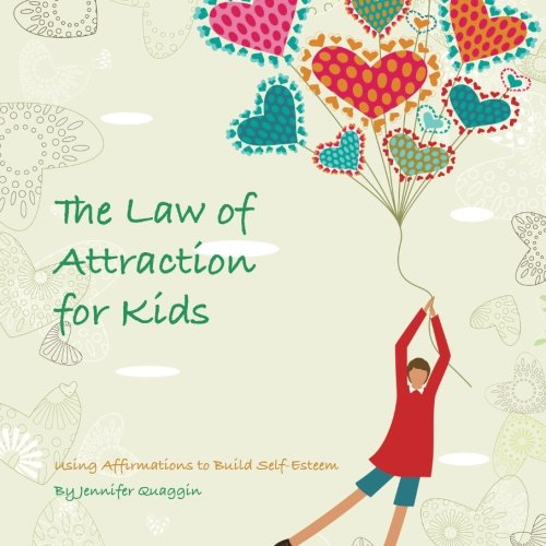 The law of Attraction for Kids von CreateSpace Independent Publishing Platform
