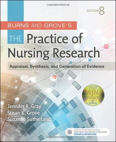 Burns and Grove's The Practice of Nursing Research: Appraisal, Synthesis, and Generation of Evidence von Saunders
