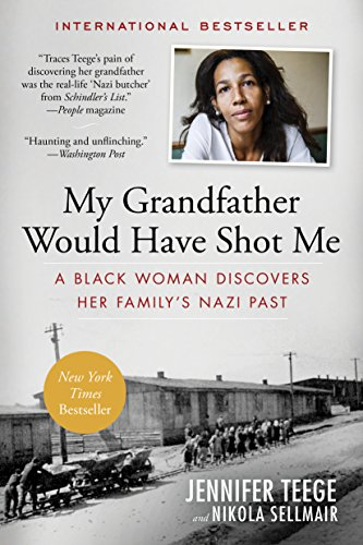 My Grandfather Would Have Shot Me: A Black Woman Discovers Her Family's Nazi Past von EXPERIMENT
