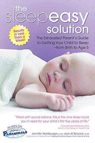 The Sleepeasy Solution: The Exhausted Parent's Guide to Getting Your Child to Sleep from Birth to Age 5 von HEALTH COMMUNICATIONS