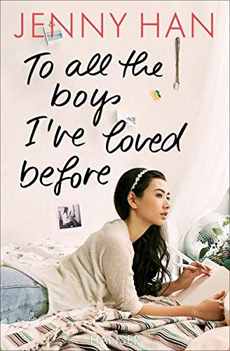 To all the boys I've loved before (Boys Trilogie, Band 1) von Hanser, Carl GmbH + Co.