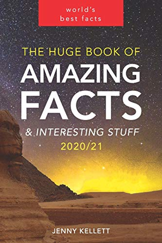 The Huge Book of Amazing Facts and Interesting Stuff 2020: Mind-Blowing Trivia Facts on Science, Music, History + More for Curious Minds (Amazing Fact Books 2020, Band 1)