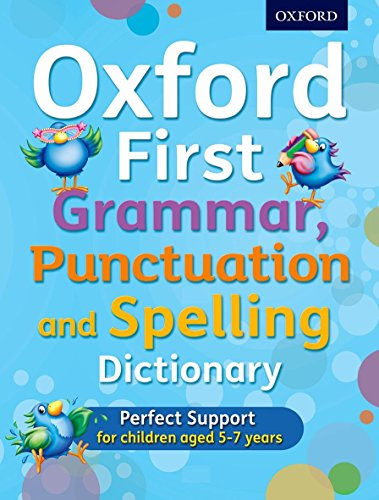 Oxford First Grammar, Punctuation and Spelling Dictionary: Ideal first literacy support for 5-7 year olds von Oxford University Press