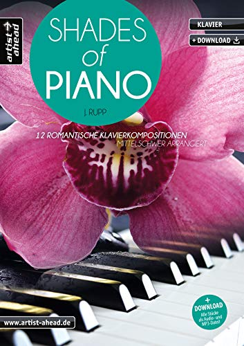 Shades Of Piano: The romantic song collection for two hands - moderately arranged (inkl. Audio-CD). Emotional-gefühlvolle Klavierballaden. Spielbuch. Songbook. Liederbuch. Musiknoten. von artist ahead GmbH Musikverlag