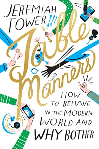 Table Manners: How to Behave in the Modern World and Why Bother von Farrar, Straus & Giroux Inc