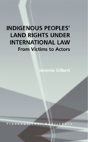 Indigenous Peoples' Land Rights Under International Law: From Victors to Actors von BRILL ACADEMIC PUB
