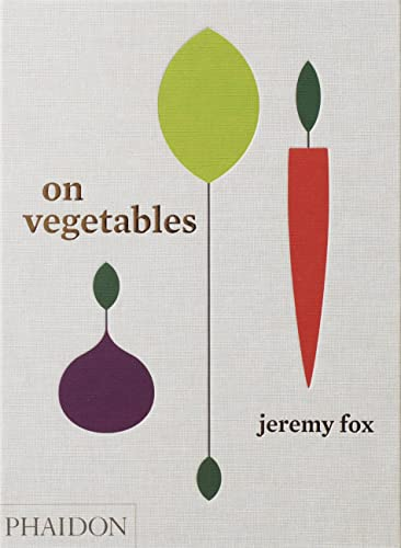 On Vegetables: Modern Recipes for the Home Kitchen (FOOD COOK) von Phaidon Verlag GmbH
