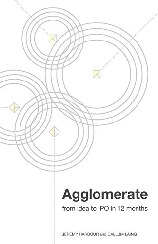 Agglomerate: From Idea To IPO In 12 Months von Rethink Press Limited