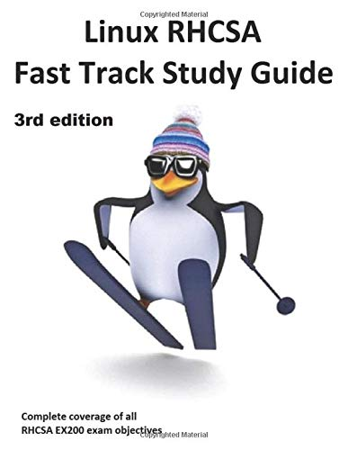 Linux RHCSA Fast Track Study Guide: The 3rd EDITION covers WELL OVER 100% of EX200 exam objectives for Red Hat Enterprise Linux 7 (RHEL 7) von Independently published