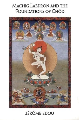 Machig Labdron and the Foundations of Chod von Snow Lion