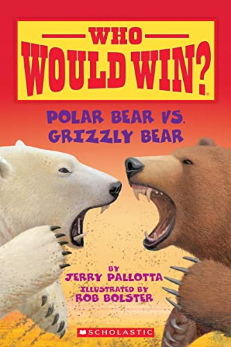 Polar Bear vs. Grizzly Bear (Who Would Win?) von SCHOLASTIC