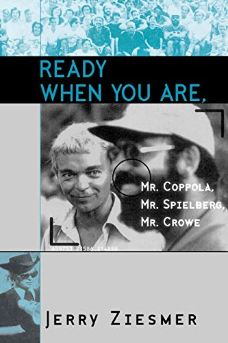 Ready When You Are, Mr. Coppola, Mr. Spielberg, Mr. Crowe (The Scarecrow Filmmakers Series, Band 69)