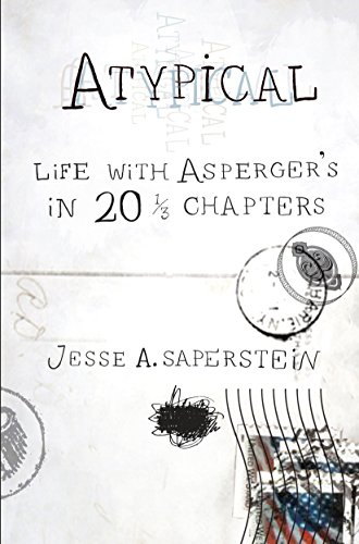 Atypical: Life with Asperger's in 20 1/3 Chapters von TarcherPerigee