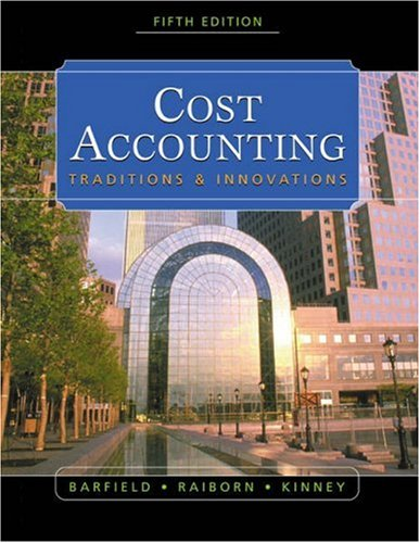 Cost Accounting: Traditions & Innovations: Traditions and Innovations von Thomson Learning