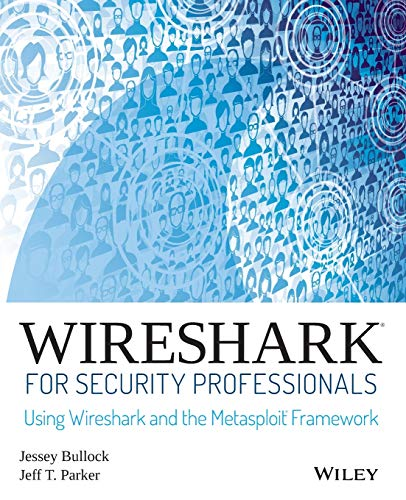 Wireshark for Security Professionals: Using Wireshark and the Metasploit Framework von Wiley