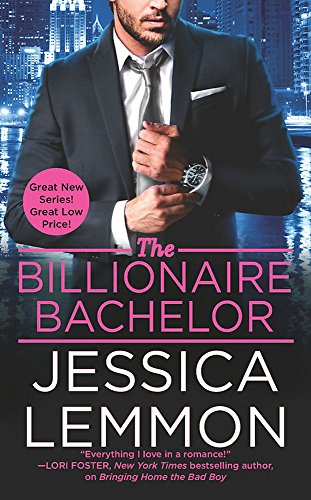 The Billionaire Bachelor (Billionaire Bad Boys, Band 1) von Forever