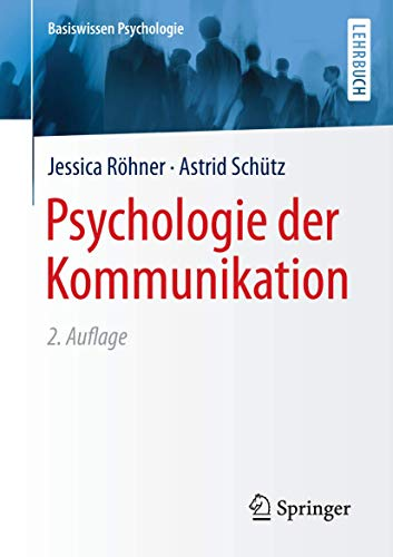 Psychologie der Kommunikation (Basiswissen Psychologie)