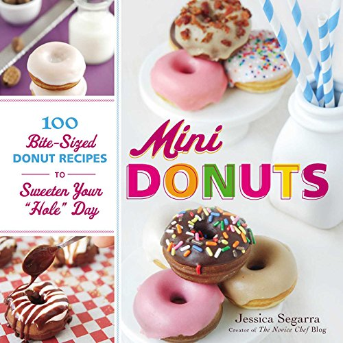 "Mini Donuts: 100 Bite-Sized Donut Recipes to Sweeten Your ""Hole"" Day von Adams Media"