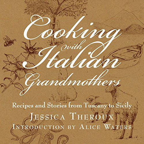 Cooking with Italian Grandmothers: Recipes and Stories from Tuscany to Sicily von Welcome Books