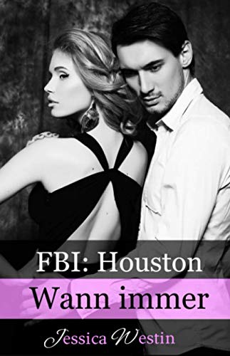 Wann immer (FBI: Houston, Band 1) von Independently published