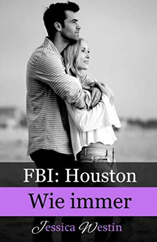 Wie immer (FBI: Houston, Band 4) von Independently published